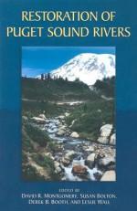 Restoration Of Puget Sound Rivers - David R. Montgomery