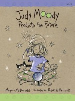 Judy Moody Predicts the Future - Megan McDonald, Peter H. Reynolds
