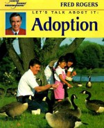 Let's Talk About It: Adoption - Fred Rogers