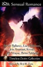 Timeless Desire Collection - KevaD, Brita Addams, J.S. Wayne, Sarah Ballance, Lucy Felthouse, Jess Anastasi