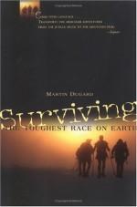 Surviving the Toughest Race on Earth - Martin Dugard, Dizinno