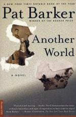 Another World: A Novel - Pat Barker