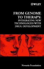 From Genome to Therapy: Integrating New Technologies with Drug Development - Gregory Bock, Dalia Cohen, Jamie A. Goode