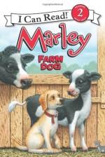 Marley: Farm Dog - Susan Hill, Richard Cowdrey, John Grogan
