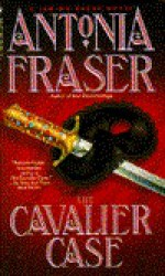 The Cavalier Case - Antonia Fraser
