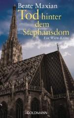 Tod hinter dem Stephansdom: Ein Fall für Sarah Pauli 3 - Ein Wien-Krimi (German Edition) - Beate Maxian