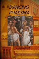 Dancing Phaedra - Clodia Metelli