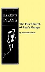The First Church of Pete's Garage - Paul McCusker