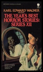 The Year's Best Horror Stories: Series XII - Tanith Lee, Jane Yolen, Juleen Brantingham, David Drake, Dennis Etchison, Ramsey Campbell, Lawrence C. Connolly, Karl Edward Wagner, David Langford, David J. Schow, Al Sarrantonio, Scott Bradfield, Susan Casper, Roger Johnson, Malcolm Edwards, Frances Garfield, Jon Wynne