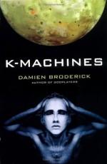 K-Machines - Damien Broderick