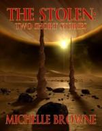 The Stolen: Two Short Stories - Michelle Browne