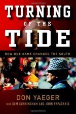 Turning of the Tide: How One Game Changed the South - Don Yaeger, Sam Cunningham, John Papadakis