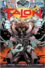 Talon, Vol. 1: Scourge of the Owls - Guillem March, Scott Snyder, James Tynion