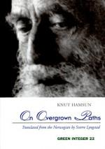 On Overgrown Paths - Knut Hamsun, Sverre Lyngstad