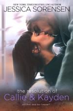 The Resolution of Callie & Kayden - Jessica Sorensen