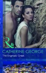 The Enigmatic Greek - Catherine George