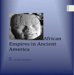 African Empires in Ancient America - Clyde Winters