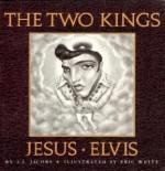 The Two Kings: Jesus & Elvis - A.J. Jacobs