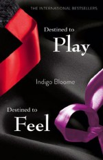 Destined to Play/Destined to Feel - Indigo Bloome