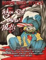 Horror Novel Reviews Presents: When Red Snow Melts - Joe Lansdale, Terry West, Matt Molgaard, Glenn Rolfe, Richard Barber