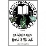 Collabthology: Kindle of the Dead (Collaboration of the Dead Presents) - Ben Langhinrichs, Suzanne Robb, Lorraine Horrell, T.W. Brown, Tony Schaab, Gerald Rice, Matt Nord, Rebecca Besser, Patrick D'Orazio, Ken Goldman