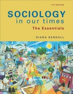 Sociology in Our Times: The Essentials - Diana Kendall