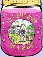 Like Bug Juice on a Burger - Julie Sternberg, Matthew Cordell