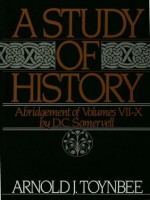 A Study of History: Abridgement of Volumes VII-X (Royal Institute of International Affairs) - Arnold J. Toynbee, D.C. Somervell