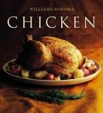 The Williams-Sonoma Collection: Chicken - Rick Rodgers, Williams-Sonoma, Chuck Williams, Maren Caruso