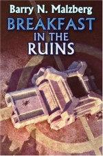 Breakfast in the Ruins: Science Fiction in the Last Millennium - Barry N. Malzberg