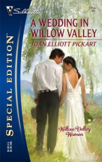 A Wedding in Willow Valley - Joan Elliott Pickart
