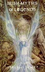 Irish Myths and Legends - Michael Scott
