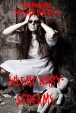 Silent Baby Screams - Regina Puckett