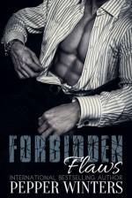 Forbidden Flaws - Pepper Winters