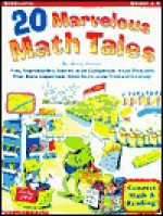 20 Marvelous Math Tales: Fun, Reproducible Stories with Companion Word Problems That Build Important Math Skills... and Promote Literacy! - Betsy Franco