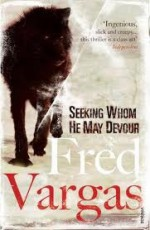 Seeking Whom He May Devour - Fred Vargas