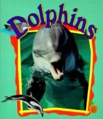 Dolphins - Bobbie Kalman