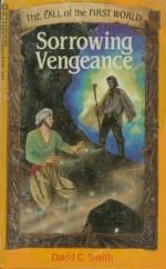 Sorrowing Vengeance - David C. Smith