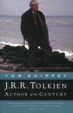 J.R.R. Tolkien: Author of the Century - Tom Shippey