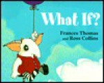 What If - Frances Thomas, Ross Collins