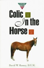 Concise Guide to Colic in the Horse: The Concise Guide Series - David W. Ramey