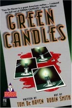 Green Candles - Tom De Haven, Robin Smith