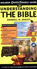 Holman Quicksource Guide to Understanding the Bible - Kendell H. Easley