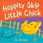 Hoppity Skip Little Chick - Jo Brown