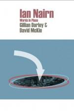 Ian Nairn: Words in Place - Gillian Darley, David McKie