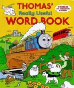 Thomas' Really Useful Word Book - Wilbert Awdry