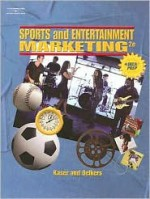 Hardbound Student Edition for Sports and Entertainment Marketing - Ken Kaser, Dotty B. Oelkers