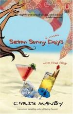 Seven Sunny Days (Red Dress Ink Novels) - Chris Manby