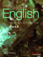 Starting Skills In English: Vocabulary And Grammar (Course Book) Pt. A - Terry Phillips