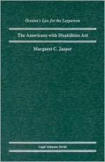 The Americans With Disabilities Act - Margaret C. Jasper